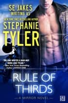 Rule of Thirds ebook by Stephanie Tyler,SE Jakes