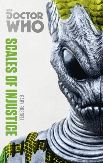 Doctor Who: Scales of Injustice - The Monster Collection Edition ebook by Gary Russell