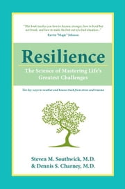 Resilience: The Science of Mastering Life's Greatest Challenges ebook by Southwick, Steven M.