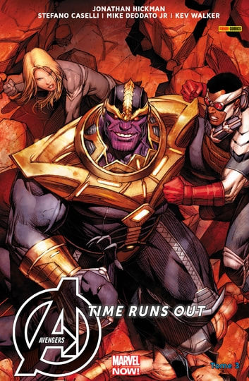 Avengers Time Runs Out T03 ebook by Jonathan Hickman,Mike Deodato Jr