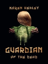 Guardian of the Dead ebook by Karen Healey