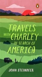 Travels with Charley in Search of America ebook by Jay Parini, John Steinbeck