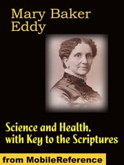Science And Health: With Key To The Scriptures - 1875, Revised Through 1910 (Mobi Classics) ebook by Mary Baker Eddy