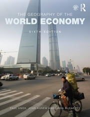 The Geography of the World Economy ebook by Paul Knox,John A Agnew,Linda Mccarthy