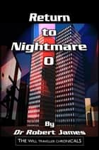 Return to Nightmare O: The Will Traveller Chronicals ebook by Robert James