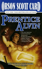 Prentice Alvin - The Tales of Alvin Maker, Volume III ebook by Orson Scott Card