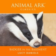 Badger in the Basement audiobook by Lucy Daniels