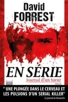 En Série - Journal d'un tueur ebook by David Forrest