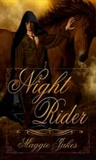 Night Rider ebook by Maggie Jakes