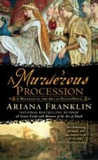 A Murderous Procession ebook by Ariana Franklin