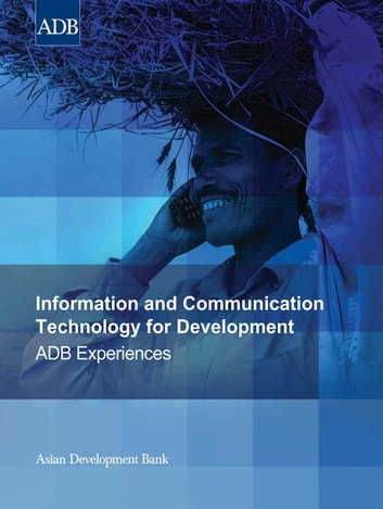 Information and Communication Technology for Development - ADB Experiences ebook by Asian Development Bank