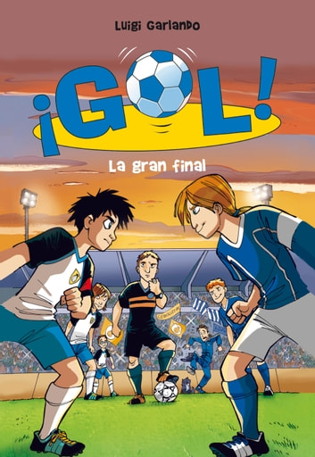 La gran final (Serie ¡Gol! 5) ebook by Luigi Garlando