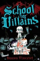 School For Villains ebook by Bruno Vincent