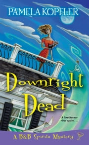 Downright Dead ebook by Pamela Kopfler