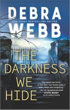 The Darkness We Hide ebook by Debra Webb