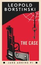 The Case ebook by Leopold Borstinski