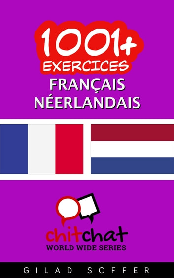 1001+ exercices Français - Néerlandais ebook by Gilad Soffer
