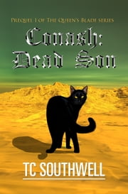 The Queen's Blade Prequel I: Conash: Dead Son ebook by T C Southwell