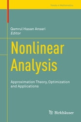 Nonlinear Analysis - Approximation Theory, Optimization and Applications ebook by