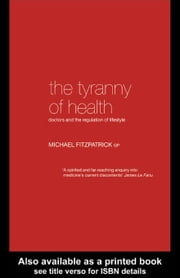 The Tyranny of Health ebook by Fitzpatrick, Michael