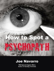 How to Spot a Psychopath ebook by Joe Navarro