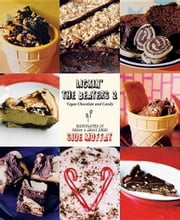 Lickin' the Beaters 2: Vegan Chocolate and Candy ebook by Moffat, Siue