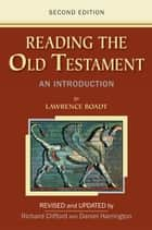 Reading the Old Testament: An Introduction; Second Edition ebook by Lawrence Boadt; Revised and Updated by Richard Clifford and Daniel Harrington