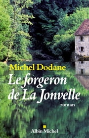 Le Forgeron de La Jonvelle ebook by Michel Dodane