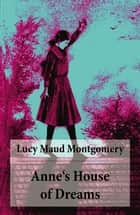 Anne's House of Dreams - Anne Shirley Series, Unabridged ebook by Lucy Maud Montgomery