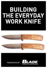 Building the Everyday Work Knife: Build your first knife using simple knife making tools and methods - Build your first knife using simple knife making tools and methods ebook by Joe Kertzman