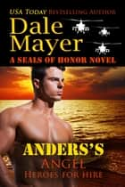 Anders's Angel - Heroes for Hire Series, Book 17 ekitaplar by Dale Mayer