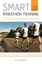 Smart Marathon Training ebook by Jeff Horowitz