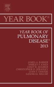 Year Book of Pulmonary Diseases 2013, ebook by James Jim Barker