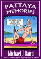 Pattaya Memories ebook by Michael J. Baird