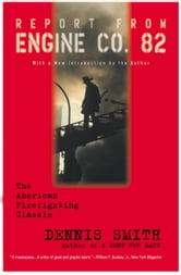 Report from Engine Co. 82 ebook by Dennis Smith