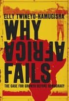 Why Africa Fails ebook by Elly Twineyo-Kamugisha