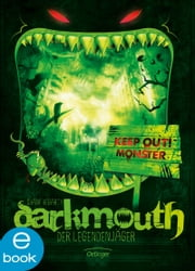 Darkmouth - Der Legendenjäger - Band 1 ebook by Shane Hegarty, Bettina Münch, Moritz Schaaf