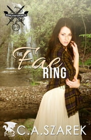 The Fae Ring ebook by C.A. Szarek