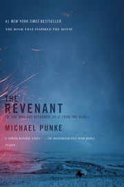 The Revenant - A Novel of Revenge ebook by Michael Punke