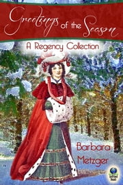 Greetings of the Season and Other Stories ebook by Barbara Metzger