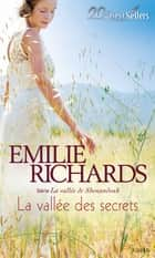 La vallée des secrets - T3 - La vallée de Shenandoah ebook by Emilie Richards