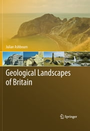 Geological Landscapes of Britain ebook by Julian Ashbourn