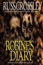 Robine's Diary ebook by Russ Crossley
