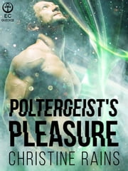 Poltergeist's Pleasure ebook by Christine Rains