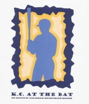K.C. At The Bat ebook by David W. Coleman