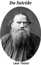Du Suicide ebook by Léon Tolstoï