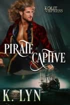 Pirate Captive ebook by K. Lyn