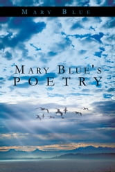 Mary Blue's Poetry ebook by Mary Blue