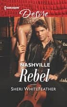 Nashville Rebel ebook by Sheri WhiteFeather