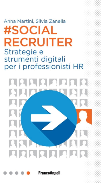 Social Recruiter - Strategie e strumenti digitali per i professionisti HR ebook by Anna Martini,Silvia Zanella